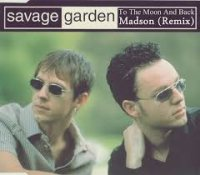Рингтон Savage Garden - To The Moon Back (Madson Remix.1)