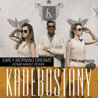 Рингтон Kadebostany - Early Morning Dreams (Roma Mario Remix)