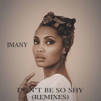 Рингтон Imany - Don't Be So Shy